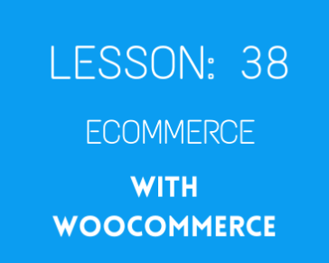 lesson 38 Woocommerce setup and product uplaod (part 01)