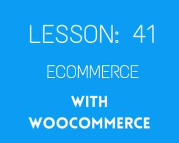 lesson 41 Woocommerce advanced setting ( part 04)