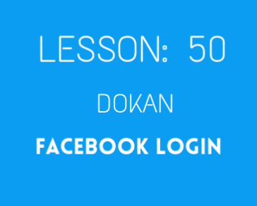 lesson 50 Login with Facebook in DOKAN