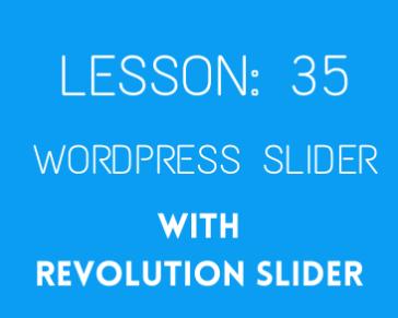 lesson 35 Slider Revolution installation ( pat 01)