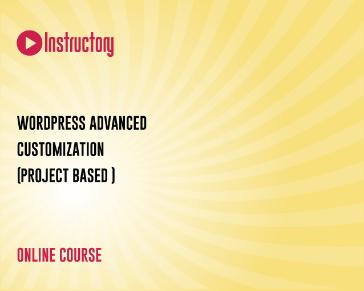 WordPress Advanced Customization (Project Based )
