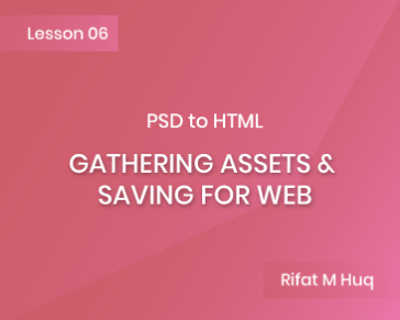 Lesson 6: Gathering Assets & Saving For Web