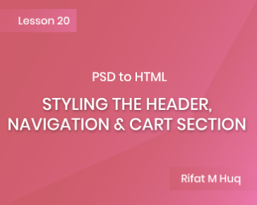 Lesson 20: Styling the Header, Navigation & Cart Section