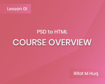 Lesson 1: PSD to HTML - Course Overview