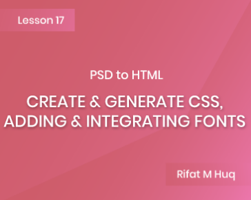 Lesson 17: Create & Generate CSS, Adding & Integrating Font