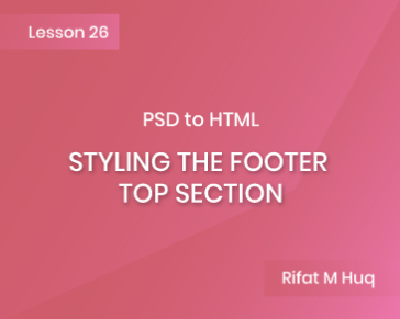 Lesson 26: Styling the Footer Top Section