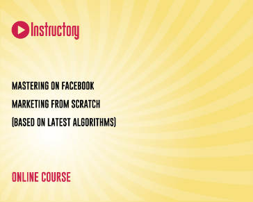 Mastering On Facebook Marketing  From Scratch (Based On Latest Algorithms)