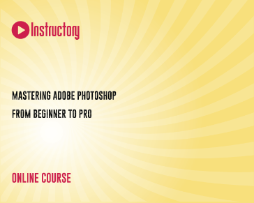 Mastering Adobe Photoshop: From Beginner To Pro