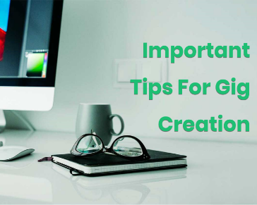 Important Tips For Gig Creation (Part 1)
