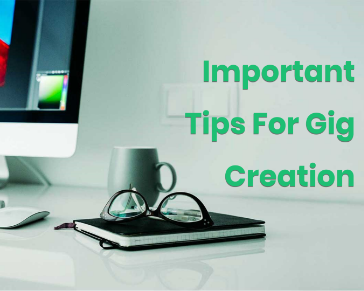 Important Tips For Gig Creation (Part 3)