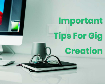 Important Tips For Gig Creation (Part 4)