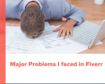 Major Problems I faced in Fiverr (part 2)