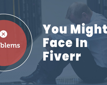 Problems You Might Face in Fiverr