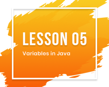 Lesson-05: Variables in Java