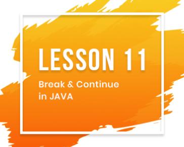 Lesson-11: Break & Continue in JAVA