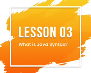 Lesson-03: What is Java Syntax?