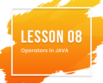 Lesson-08: Operators in JAVA
