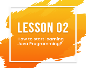 Lesson-02: How to start learning Java Programming?