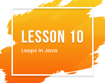Lesson-10: Loops in Java