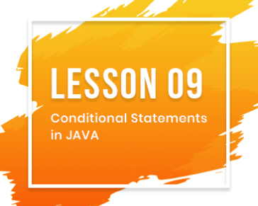 Lesson-09: Conditional Statements in JAVA