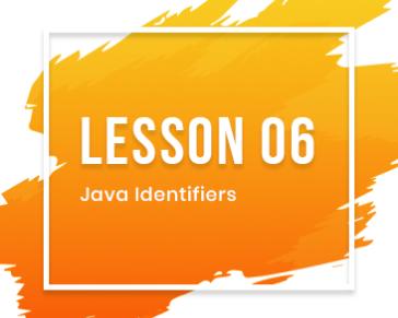 Lesson-06: Java Identifiers